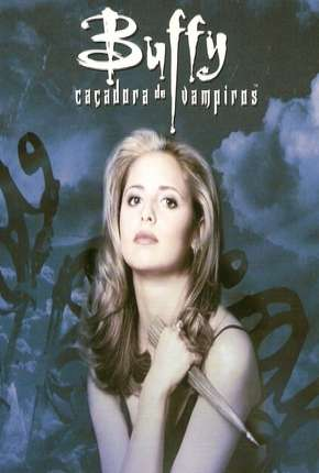 Buffy, A Caça-Vampiros - 1ª Temporada Download