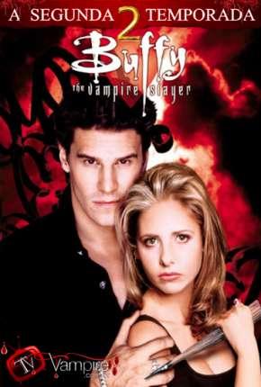 Buffy, A Caça-Vampiros - 2ª Temporada Download