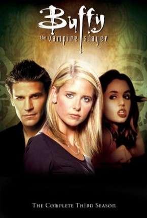 Buffy, A Caça-Vampiros - 3ª Temporada Download