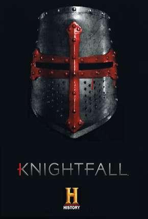 Knightfall - 2ª Temporada Download