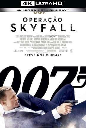 007 - Operação Skyfall - 4K Download