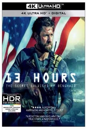 13 Horas - Os Soldados Secretos de Benghazi 4K Download