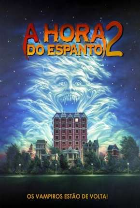 A Hora do Espanto 2 - 1988 Fright Night Part 2 Download
