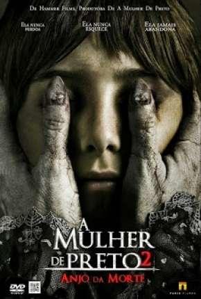 A Mulher de Preto 2 - O Anjo da Morte Download