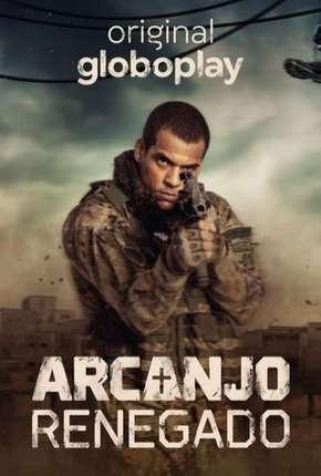 Arcanjo Renegado - 1ª Temporada Completa Download