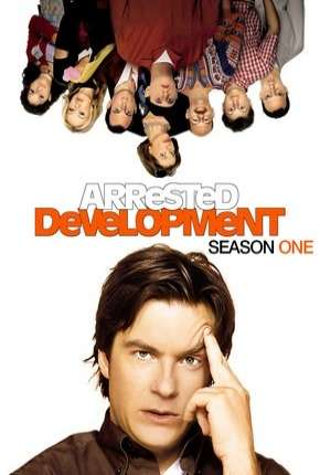 Arrested Development - 1ª Temporada Completa Download