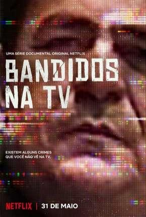 Bandidos na TV Download