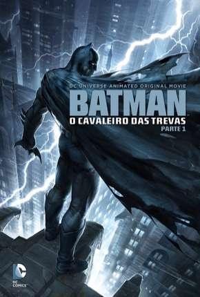 Batman - O Cavaleiro das Trevas - Parte 1 BluRay Download