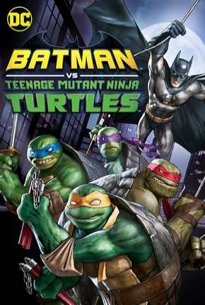 Batman vs Tartarugas Ninja - DVD-R Download