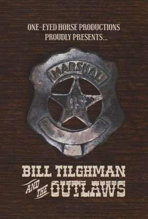 Bill Tilghman and the Outlaws - Legendado Download