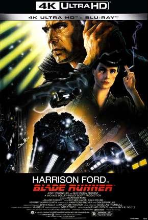 Blade Runner - O Caçador de Andróides - 4K Download