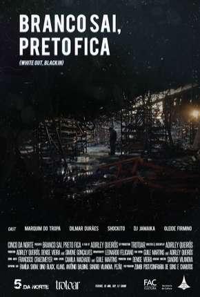 Branco Sai, Preto Fica - Nacional Download