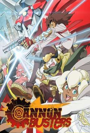 Cannon Busters - 1ª Temporada Completa Download