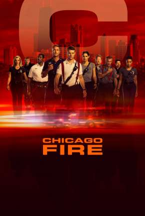 Chicago Fire - Heróis Contra o Fogo - 8ª Temporada Dublada Download