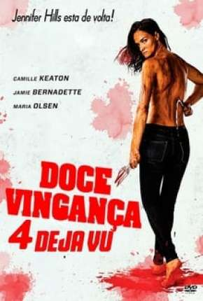 Doce Vingança 4 - Deja Vu - Legendado Download