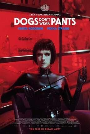 Dogs Don't Wear Pants - Legendado Download
