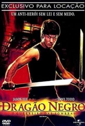 Dragão Negro - O Guerreiro das Sombras Download
