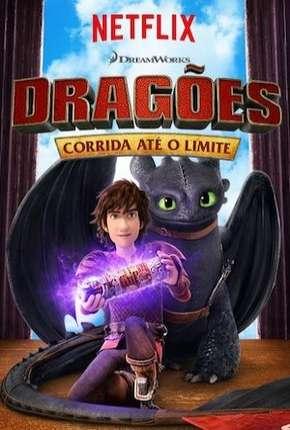 Dragões - Corrida Até o Limite - 6ª Temporada - Completa Download