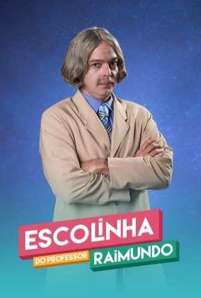 Escolinha do Professor Raimundo - Nova Geração - 5ª Temporada Completa Download