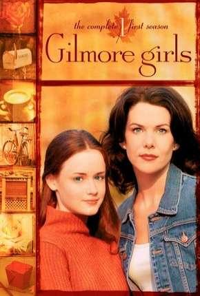 Gilmore Girls - Tal Mãe, Tal Filha - 1ª Temporada Download