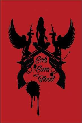 Girls Guns and Blood - Legendado Download