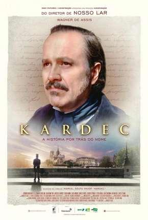 Kardec - A História Por Trás do Nome Download
