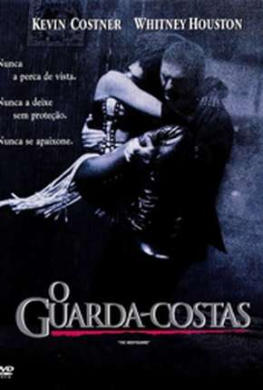 O Guarda-Costas - The Bodyguard Download
