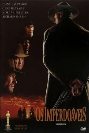 Os Imperdoáveis - Unforgiven Download