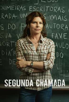 Segunda Chamada - 1ª Temporada Download
