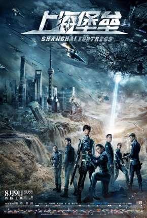Shanghai Fortress - Legendado Download
