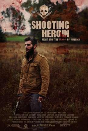 Shooting Heroin - Legendado Download