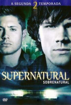 Sobrenatural - 2ª Temporada Completa Download