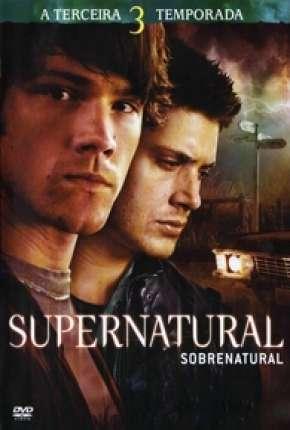Sobrenatural - 3ª Temporada Completa Download
