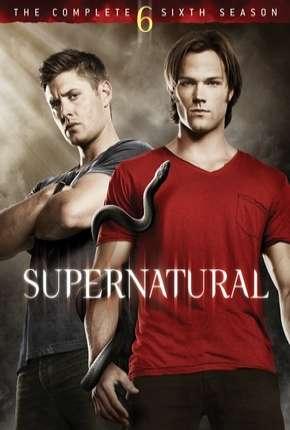 Sobrenatural - 6ª Temporada Completa Download