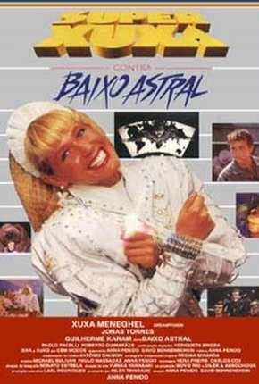 Super Xuxa contra Baixo Astral Download