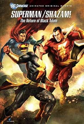 Superman e Shazam! - O Retorno do Adão Negro - DVD-R Download