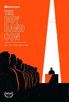 The Boy Band Con - The Lou Pearlman Story - Legendado Download