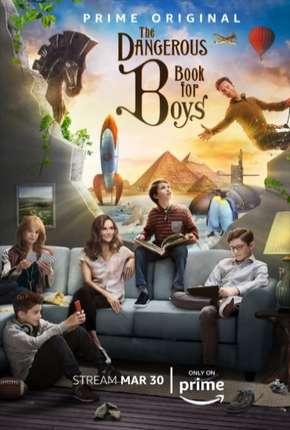 The Dangerous Book For Boys - 1ª Temporada Legendada Download