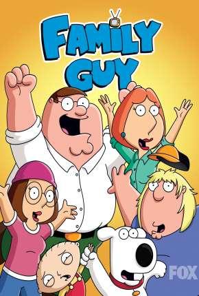 Uma Família da Pesada - Family Guy 18ª Temporada - Legendada Download