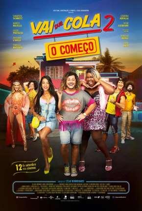 Vai Que Cola 2 - O Começo Full HD Download