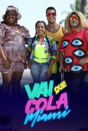 Vai Que Cola Miami - 7ª Temporada Completa Download