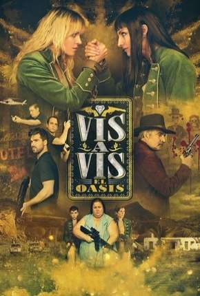 Vis a Vis - El Oasis - 1ª Temporada Legendada Download