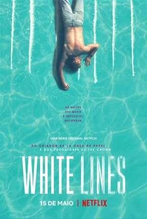 White Lines - 1ª Temporada Completa Download