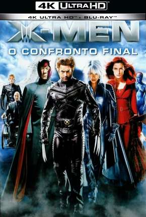 X-Men - O Confronto Final - 4K Download