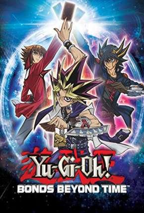 Yu-Gi-Oh! - Vínculos Além do Tempo - Legendado Download