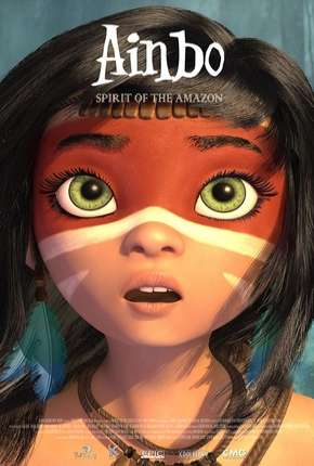 Ainbo - Espírito da Amazônia - Legendado Download