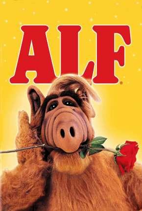 ALF, o ETeimoso 1ª até 4ª Temporada Completa Download