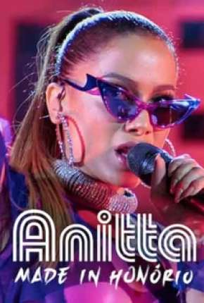 Anitta - Made in Honório - 1ª Temporada Completa Download