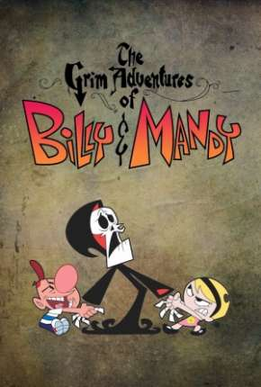 As Terríveis Aventuras de Billy e Mandy Download