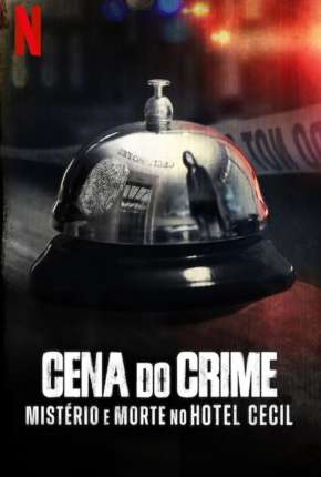 Cena do Crime - Mistério e Morte no Hotel Cecil - 1ª Temporada Completa Download